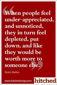 best appreciation quotes employee appreciation feeling under appreciated undervalued