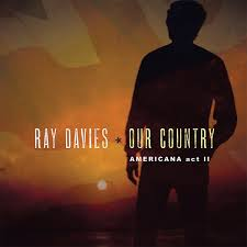 spill album review: <b>ray davies</b> – <b>our</b> country: americana act ii