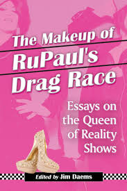 the makeup of rupaul s drag race essays on the queen of reality the makeup of rupaul s drag race essays on the queen of reality shows amazon co uk jim daems 9780786495078 books