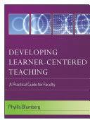 Developing <b>Learner</b>-<b>Centered Teaching</b>: A Practical Guide for ...