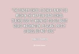 Quotes About Sunday School Teachers. QuotesGram via Relatably.com