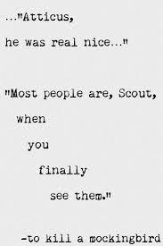 best ideas about to kill a mockingbird atticus famous quotes said by scout in to kill a mockingbird image quotes famous quotes said by scout in to kill a mockingbird quotations famous quotes said by