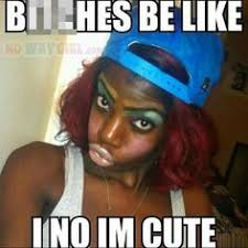 Ratchet on Pinterest | Girls Be Like, Makeup Fail and Meme via Relatably.com