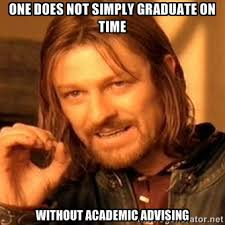 One does not simply graduate on time without academic advising ... via Relatably.com