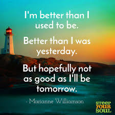 marianne williamson quote about growth quotes on trust change marianne williamson on how each day provides an opportunity to grow into your best self