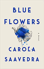 <b>Blue Flowers</b>: A Novel: Saavedra, Carola: 9781594631757: Amazon ...