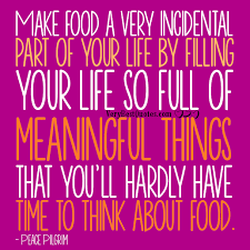 Diet Quotes – Make food a very incidental part of your life by ...