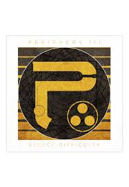 Periphery - <b>Periphery III</b>: <b>Select</b> Difficulty - Digipak CD - Official Tech ...
