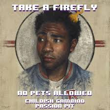 The new No Pets Allowed mashup uses Passion Pit's Take A Walk and Childish Gambino's Firefly. - No-Pets-Allowed-Take-A-Firefly