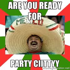 Are you ready for Party Ciittyy - Sombrero Mexican | Meme Generator via Relatably.com