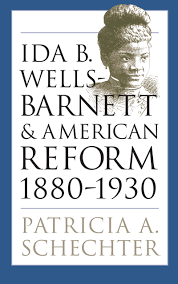 suggested works princeton african american studies ida b wells barnett and american reform 1880 1930