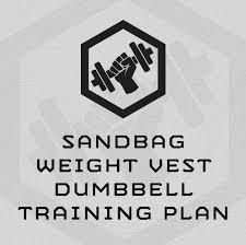 <b>Sandbag</b>/Weight-vest/<b>Dumbbell</b> Training Plan