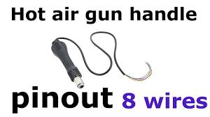 <b>hot air gun handle</b> pinout 8 wires - YouTube