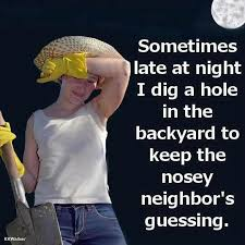 Keep the nosey neighbors guessing | Funny Dirty Adult Jokes, Memes ... via Relatably.com