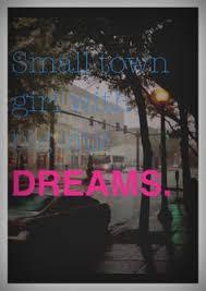 a small town girl with big city dream | me<3 | Pinterest via Relatably.com