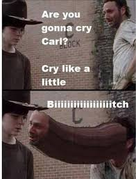 Gonna Cry | Carl! | Know Your Meme via Relatably.com