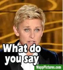 WhatsAppPictures on Pinterest | Ellen Degeneres, Meme and Miley Cyrus via Relatably.com