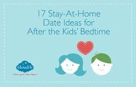 Stay At Home Date Ideas for After the Kids      Bedtime   Cloud b Cloud b