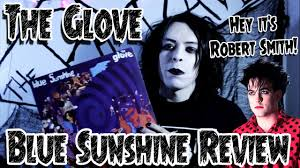 The <b>Glove</b> - <b>Blue Sunshine</b> Review - GothCast - YouTube