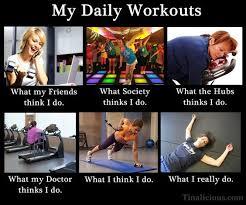 My Daily Workouts Meme. So true, So me.   So True, So Me ... via Relatably.com