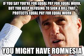 If you say you're for equal pay for equal work, but you keep ... via Relatably.com