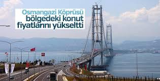 Osmangazi Köprüsü bölgedeki konut fiyatlarını yükseltti
