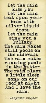 top ideas about rainy day poem english poems for let the rain kiss you let it sing you to sleep langston hughes