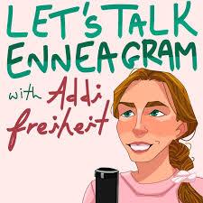 Let's Talk Enneagram with Addi Freiheit