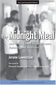 the midnight meal and other essays about doctors patients and  the midnight meal and other essays about doctors patients and medicine conversations in medicine and society  medicine amp health science