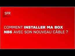 comment installer ma box nb6 cble tlphonique nouvelle version de sfr box home de sfr pack