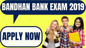 <b>Bandhan</b> Bank Recruitment <b>2019</b>, Current Jobs Opening Apply Now