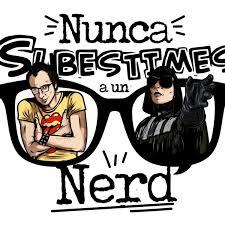 Nunca subestimes a un Nerd