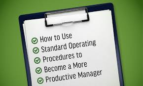 how to use standard operating procedures to become a more 0000 managers