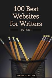 best ideas about writers writing tips creative the 100 best websites for writers in 2016