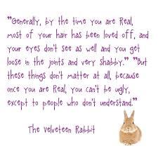 Love the velveteen rabbit :) | Memes | Pinterest | The Velveteen ... via Relatably.com