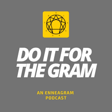 Do It For The Gram: An Enneagram Podcast