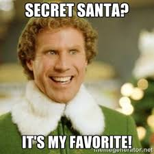 Secret Santa? It's my favorite! - Buddy the Elf | Meme Generator via Relatably.com