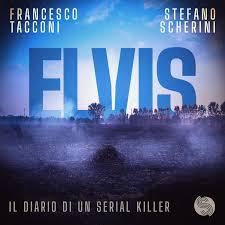 Elvis. Il diario di un serial killer