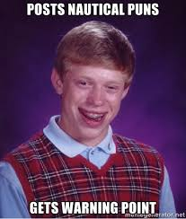 Posts nautical puns gets warning point - Bad luck Brian meme ... via Relatably.com