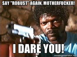 "Say ""robust"" again, motherfucker! I dare you! - Pulp Fiction ... via Relatably.com"