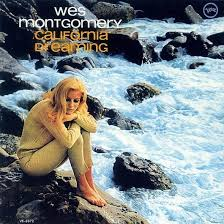 reDiscover <b>Wes Montgomery's</b> '<b>California</b> Dreaming' | uDiscover