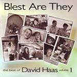 Best of David Haas, Vol. 1: Blest Are They