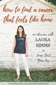 laura simms on finding work that feels like home laura simms on finding a career that feels like home