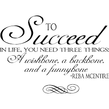 To Succeed in Life - Reba McEntire quote 23in x 16in | Life, Quote ... via Relatably.com