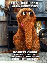 Snuffy The Health Psych Woolly Mammoth Says compliance with a ... via Relatably.com