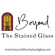 Beyond the Stained Glass