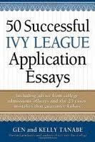 successful ivy league application essays by gen tanabe   successful ivy league application essays