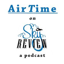 AirTime — a Sky Review podcast