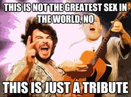 Tenacious D Tribute memes | quickmeme via Relatably.com
