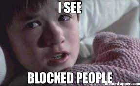 I SEE BLOCKED PEOPLE meme - I See Dead People (6180) | Memes Happen via Relatably.com